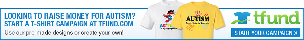 Looking to Raise Money for Autism? Start a T-shirt Campaign at Tfund.com