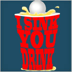 I Sink You Drink Beer Pong