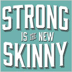 Strong is the New Skiny