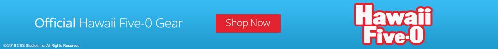 Official Hawaii 5-0 Gear: Shop Now